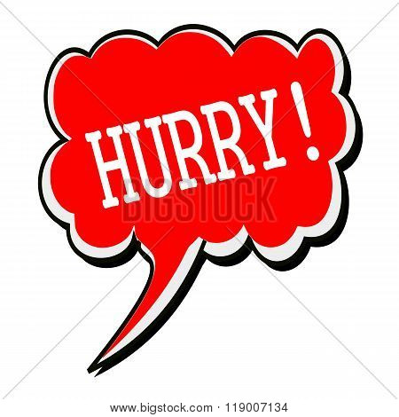 Hurry White Stamp Text On Red Speech Bubble