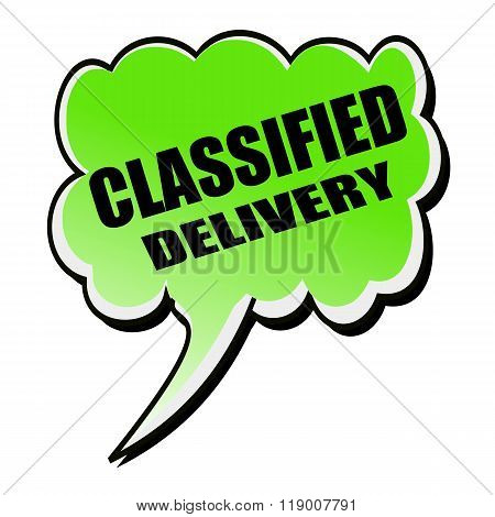 Classified Delivery Black Stamp Text On Green Speech Bubble