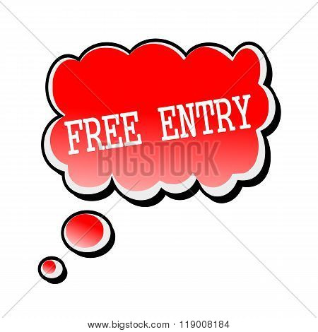 Free Entry White Stamp Text On Red Speech Bubble