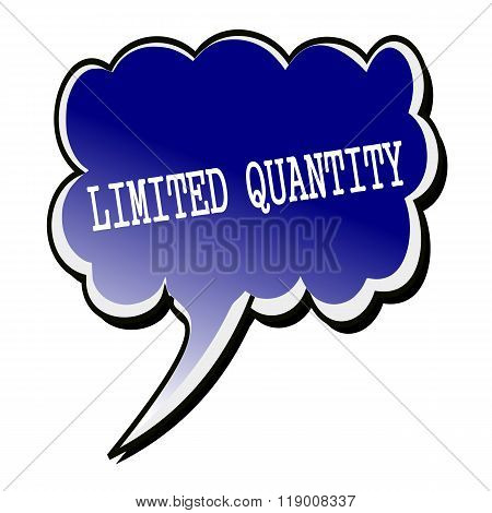 Limited Quantity White Stamp Text On Blueblack Speech Bubble