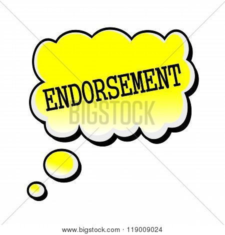 Endorsement Black Stamp Text On Yellow Speech Bubble