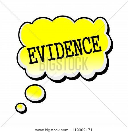 Evidence Black Stamp Text On Yellow Speech Bubble