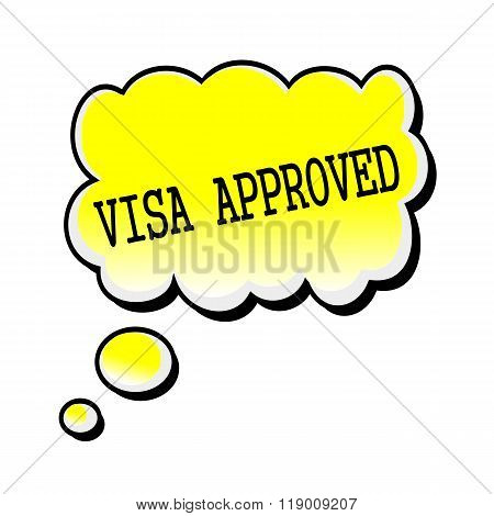 Visa Approved Black Stamp Text On Yellow Speech Bubble