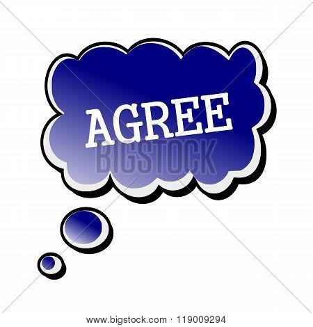 Agree White Stamp Text On Blueblack Speech Bubble