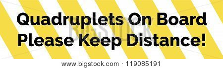 Yellow And White Striped Warning Bumper Sticker With Warning Quadruplets Keep Distance