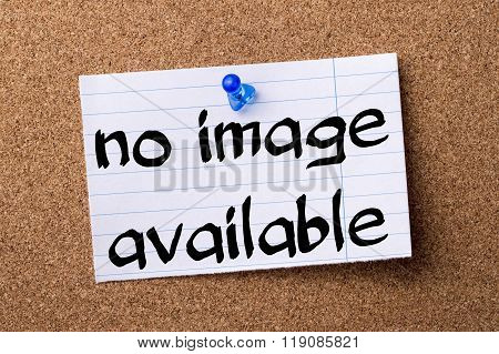 No Image Available - Teared Note Paper Pinned On Bulletin Board