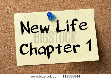 New Life Chapter 1 - Adhesive Label Pinned On Bulletin Board