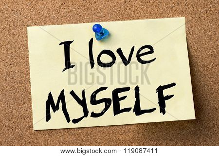 I Love Myself - Adhesive Label Pinned On Bulletin Board