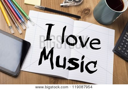 I Love Music  - Note Pad With Text