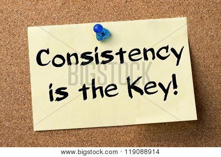 Consistency Is The Key! - Adhesive Label Pinned On Bulletin Board