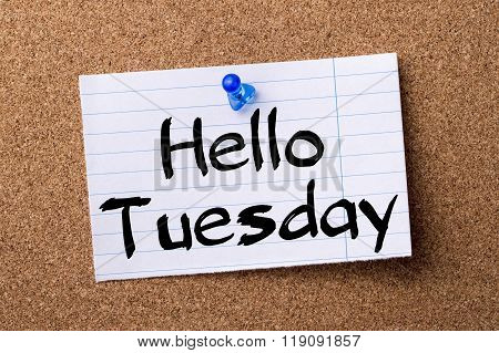 Hello Tuesday - Teared Note Paper Pinned On Bulletin Board