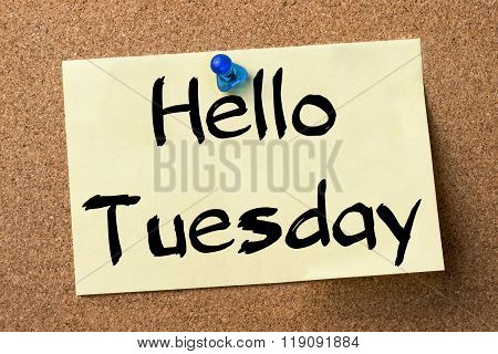 Hello Tuesday - Adhesive Label Pinned On Bulletin Board