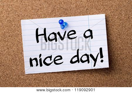 Have A Nice Day! - Teared Note Paper Pinned On Bulletin Board