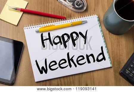 Happy Weekend - Note Pad With Text