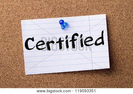 Certified - Teared Note Paper Pinned On Bulletin Board