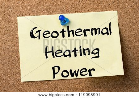 Geothermal Heating Power - Adhesive Label Pinned On Bulletin Board
