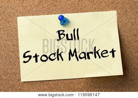 Bull Stock Market - Adhesive Label Pinned On Bulletin Board