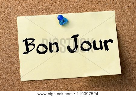 Bon Jour - Adhesive Label Pinned On Bulletin Board