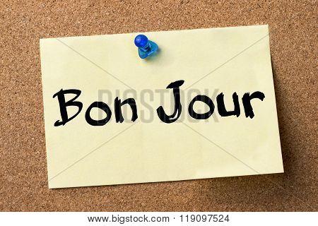 Bon Jour - Adhesive Label Pinned On Bulletin Board