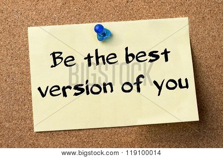 Be The Best Version Of You - Adhesive Label Pinned On Bulletin Board