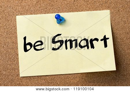 Be Smart - Adhesive Label Pinned On Bulletin Board