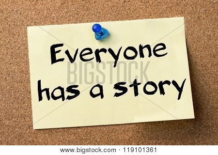 Everyone Has A Story - Adhesive Label Pinned On Bulletin Board