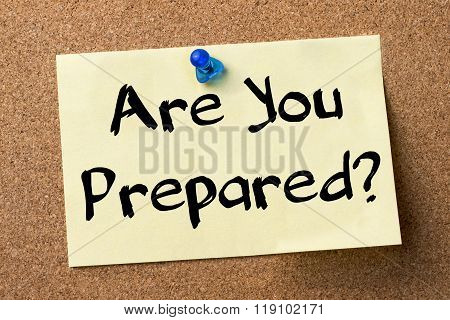 Are You Prepared? - Adhesive Label Pinned On Bulletin Board