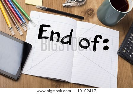 End Of: - Note Pad With Text