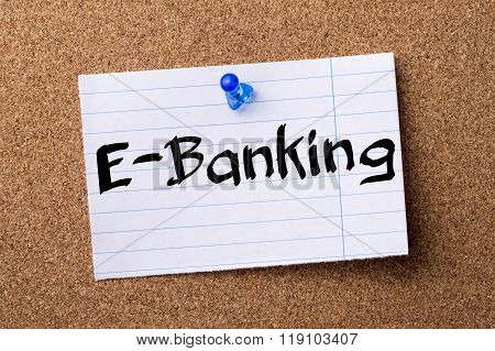 E-banking - Teared Note Paper Pinned On Bulletin Board