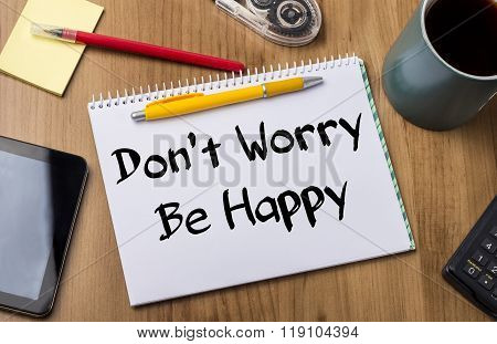 Don't Worry Be Happy - Note Pad With Text
