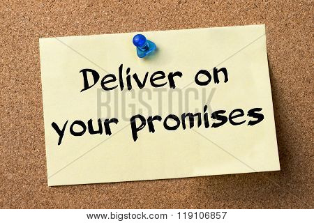 Deliver On Your Promises - Adhesive Label Pinned On Bulletin Board