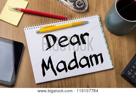 Dear Madam - Note Pad With Text
