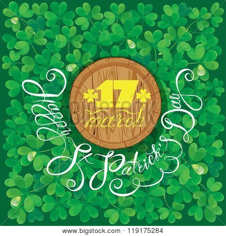Holiday Card With Calligraphic Words Happy St. Patrick`s Day. Round Wooden Frame. Shamrock Green Bac