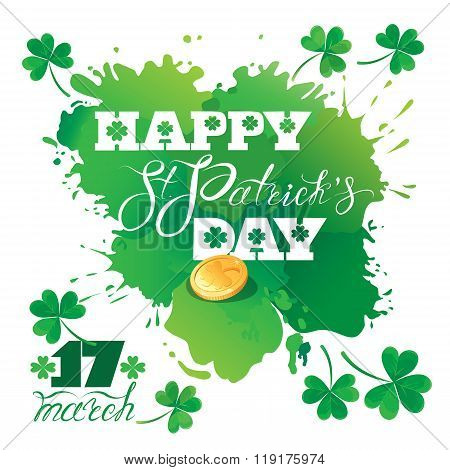 Holiday Card With Calligraphic Words Happy St. Patrick`s Day. Shamrock And Golden Coin. Water Color