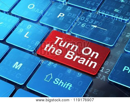 Learning concept: Turn On The Brain on computer keyboard background