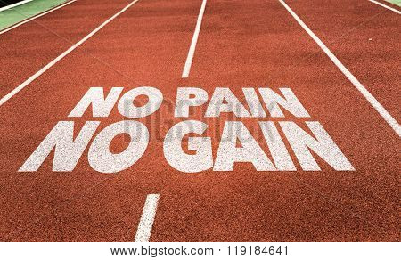 No Pain No Gain written on running track