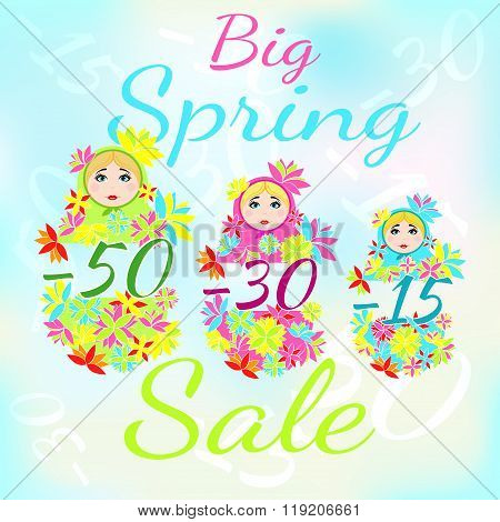 Advertisement about the spring sale. From Russian matryoshka dolls in a stylized flowers. EPS 10