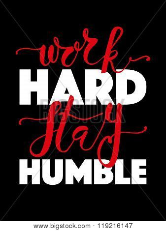 Hand Sketched Inspirational Quote 'work Hard Stay Humble'.