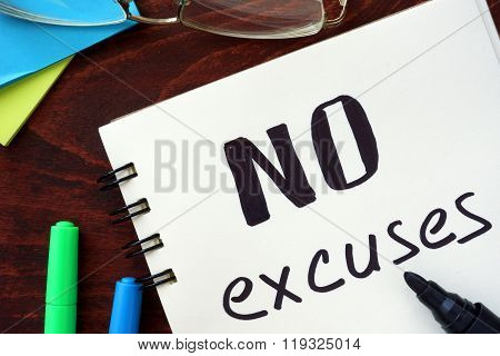 No excuses concept  written in a notebook