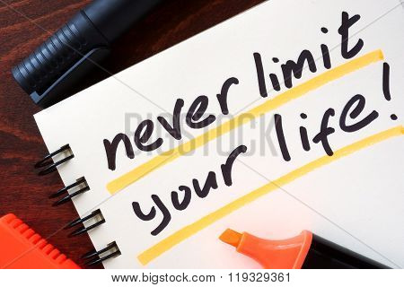 Inspiration quotes. Never limit your life.