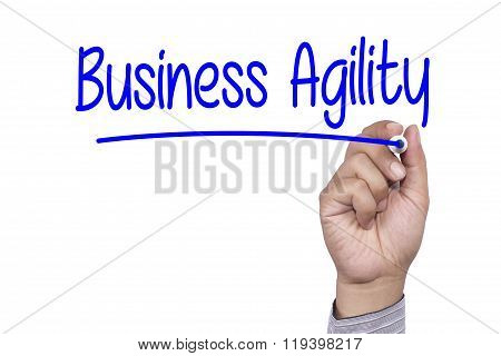 Business Concept Handwriting Marker And Write Business Agility Isolated On White Background
