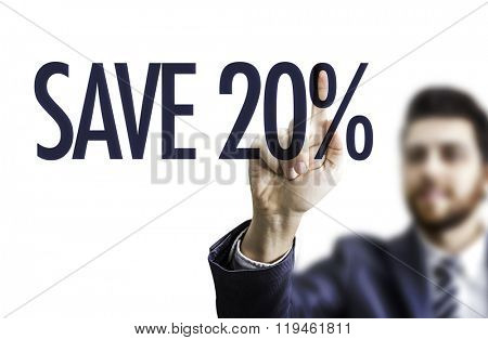Business man pointing the text: Save 20%