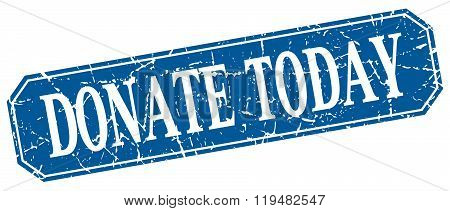 Donate Today Blue Square Vintage Grunge Isolated Sign