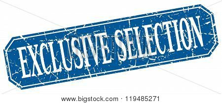 Exclusive Selection Blue Square Vintage Grunge Isolated Sign
