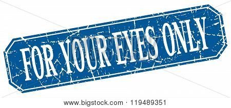 For Your Eyes Only Blue Square Vintage Grunge Isolated Sign