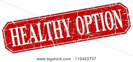 Healthy Option Red Square Vintage Grunge Isolated Sign