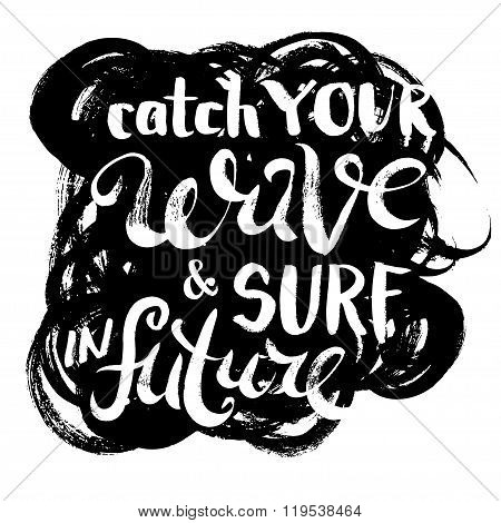 Catch Your Wave and Surf in Future