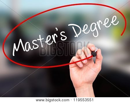 Man Hand Writing Master's Degree With Black Marker On Visual Screen.
