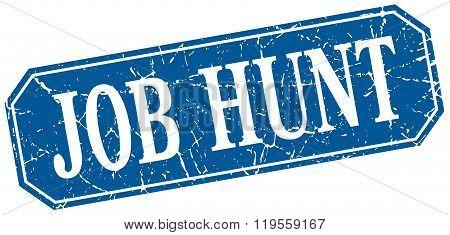 Job Hunt Blue Square Vintage Grunge Isolated Sign