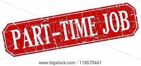 Part-time Job Red Square Vintage Grunge Isolated Sign